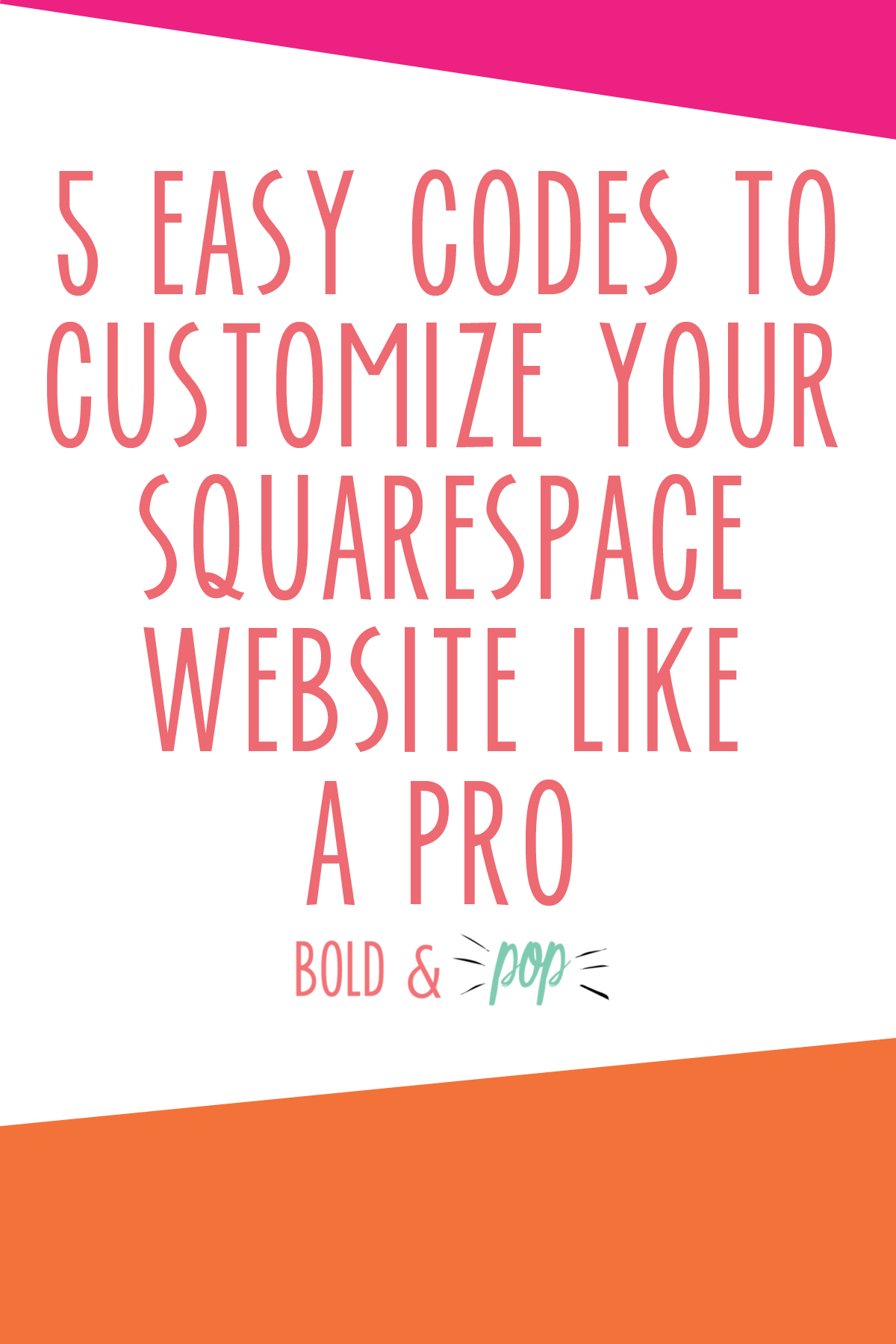 5 Easy Codes To Customize Your Squarespace Site Like A Pro Bold Pop Social Media Branding