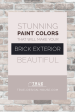 Stunning Paint Colors That Will Make Your Brick Exterior Beautiful True Design House