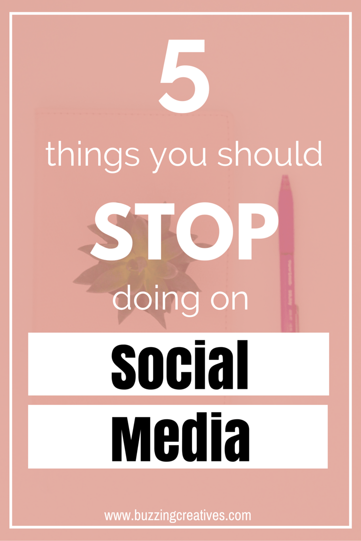 5 Things You Should Stop Doing on Social Media — Buzzing ...