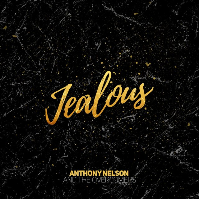 Image result for anthony nelson and the overcomers, jealous