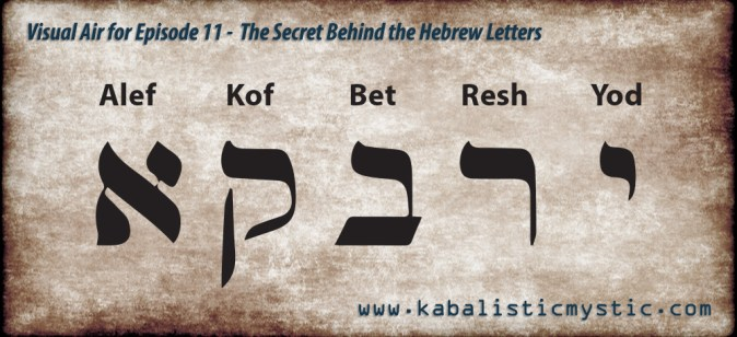 11  The Secret Behind the Hebrew Letters  Kabbalistic Mystic     The five letters above were mentioned in detail in the episode  from right  to left