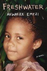 Freshwater_Akwaeke_Emezi_African_Literature_Homeland_Naijabookworm_Review_Book Blog_Ogbanje