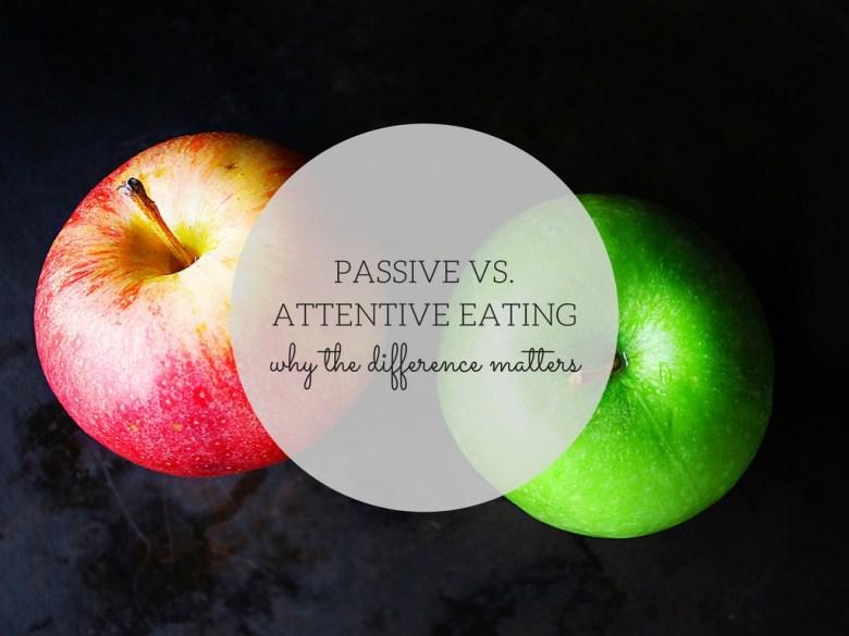 passive-vs-attentive-eating