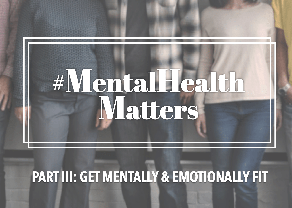 Mentalhealthmatters Part 3 Get Mentally Amp Emotionally