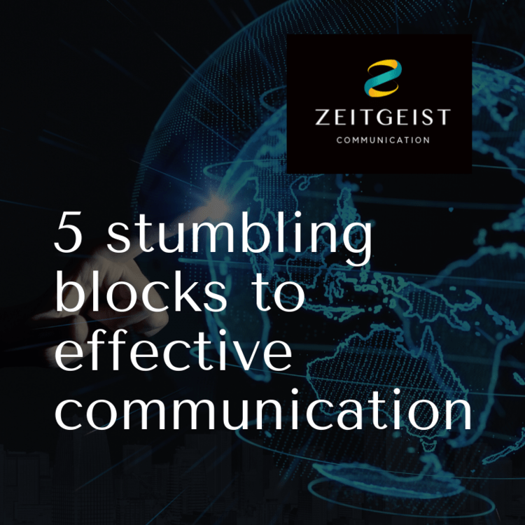 CONDEMNING BUSINESS TO MEDIOCRITY – 5 STUMBLING BLOCKS TO EFFECTIVE COMMUNICATION