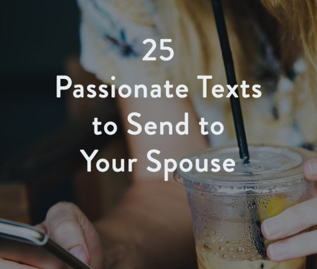 Leave A Comment Below And Add Your Favorite Text Message You Like To Send To Your Spouse