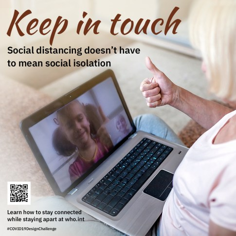 """""""Keep in touch, social distancing doesn't have to mean social isolation"""""""