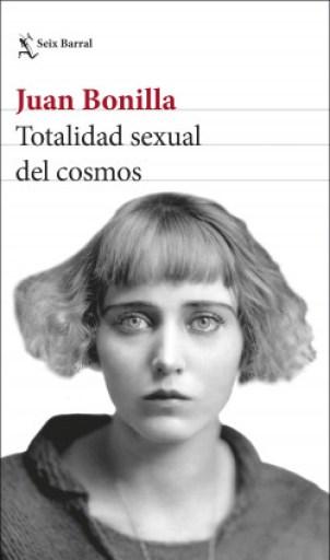"""Portada de """"Totalidad sexual del cosmos"""" de Juan Bonilla (Seix Barral)."""