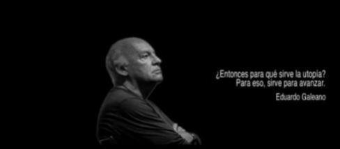 Eduardo Galeano  ¡hasta siempre compañero!