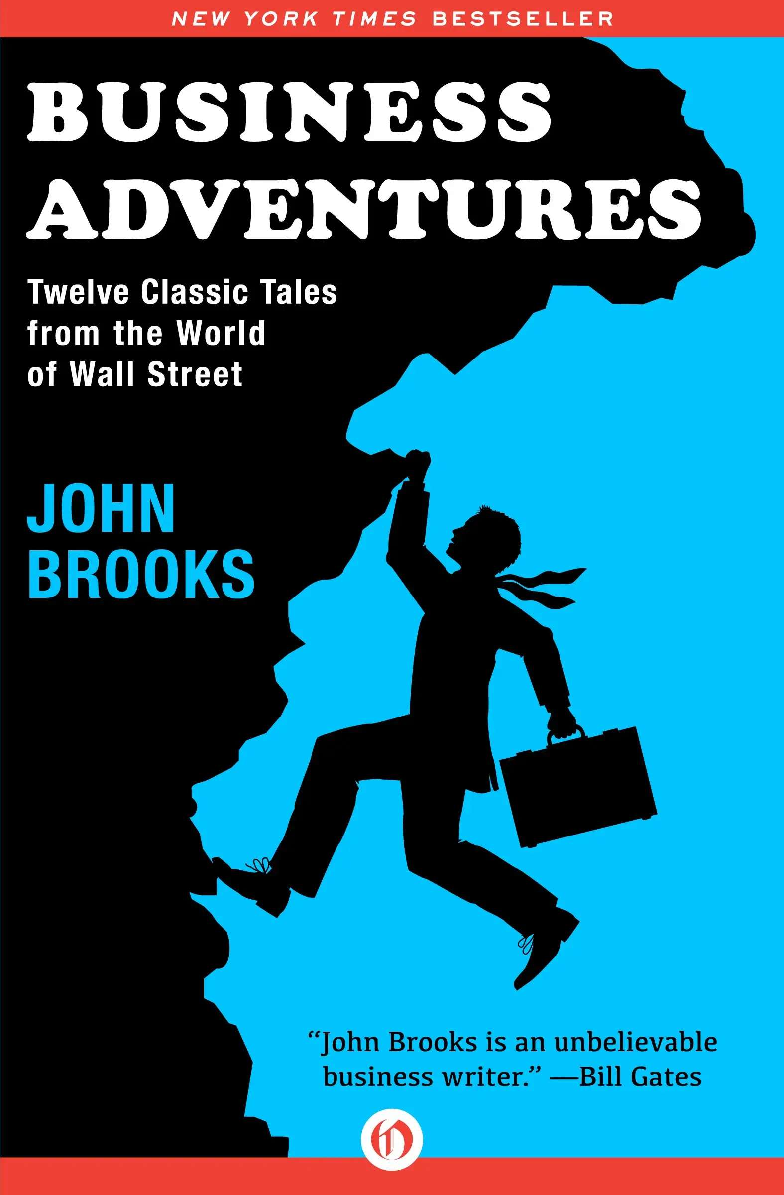 """Business Adventures: Twelve Classic Tales from the World of Wall Street"""