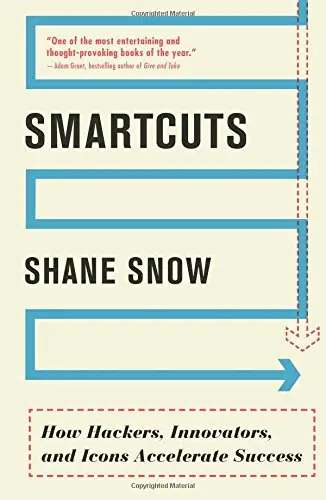 """Smartcuts: How Hackers, Innovators, and Icons Accelerate Success"""
