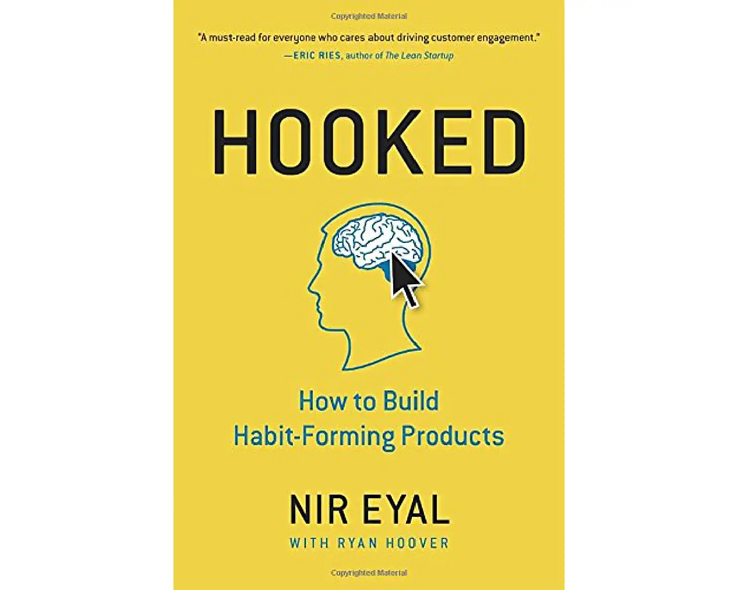 """Hooked: How to Build Habit-Forming Products"" by Nir Eyal"