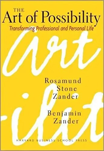 'The Art of Possibility, Transforming Professional Personal Life' by Rosamund Stone Zander and Benjamin Zander