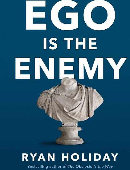 'Ego is the Enemy' by Ryan Holiday