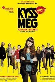 Poster do filme Kyss Meg For Faen I Helvete