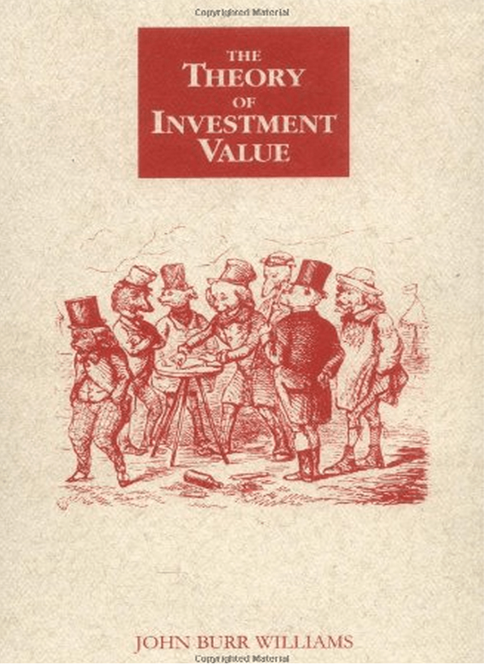 """The Theory of Investment Value"" by John Burr Williams"