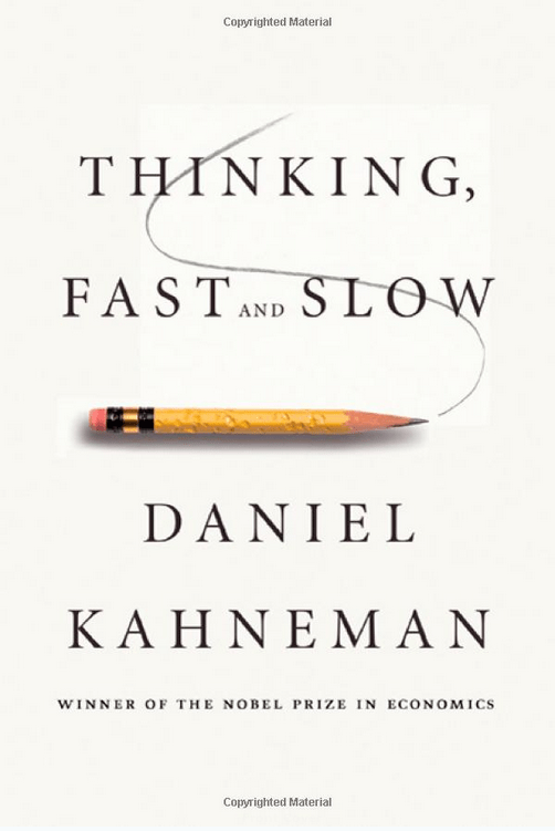 """""""Thinking, Fast and Slow"""" by Daniel Kahneman"""