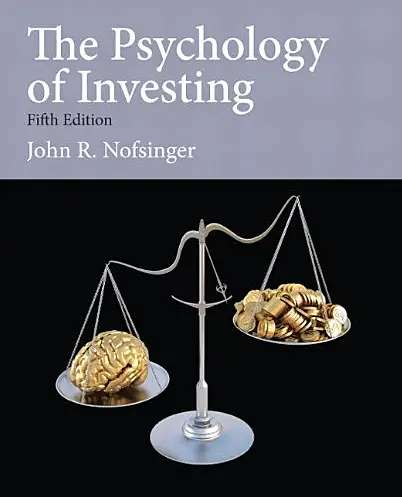 """""""The Psychology of Investing"""" by John Nofsinger"""