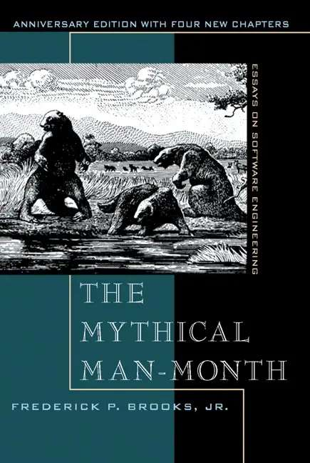 'The Mythical Man-Month' by Frederick P. Brooks, Jr.