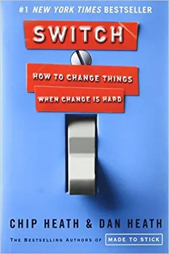 'Switch: How to Change Things When Change is Hard' by Chip Heath and Dan Heath