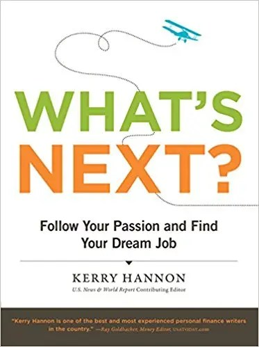 'What's Next? Follow Your Passion and Find Your Dream Job' by Kerry Hannon