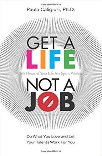 'Get a Life, Not a Job' by Paula Caligiuri