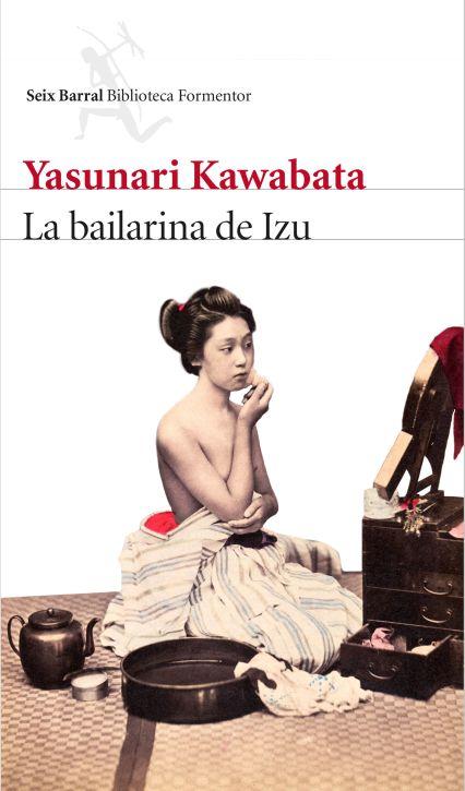 La bailarina de Izu, Seix Barral, 2016