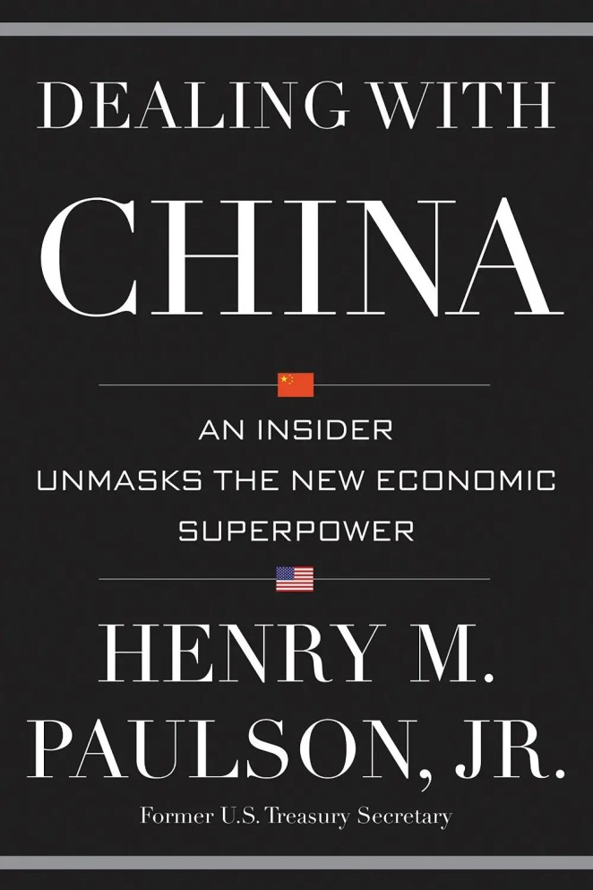 'Dealing with China' by Henry M. Paulson Jr.
