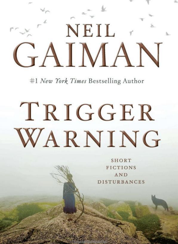 "FANTASY: ""Trigger Warning: Short Fictions and Disturbances"" by Neil Gaiman"