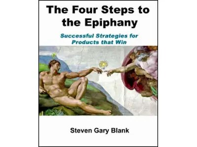 """""""The Four Steps to the Epiphany"""" by Steven Gary Blank"""