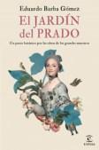 El jardín del Prado. Un paseo botánico por las obras de los grandes maestros, de Eduardo Barba Gómez.