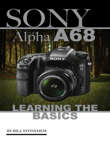 sony alpha a68: learning the basics mamiya 645df slr medium format autofocus digital camera body 321-100 Mamiya 645DF SLR Medium Format Autofocus Digital Camera Body 321-100 102469683