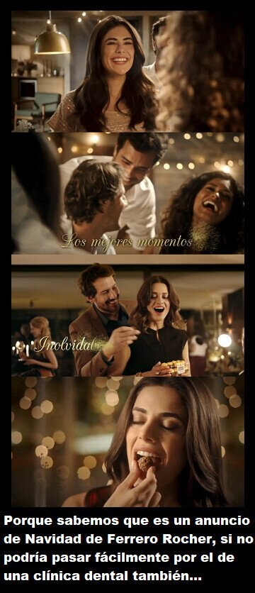 Pueden sonreír y mostrar más los dientes los del anuncio de Ferrero Rocher...