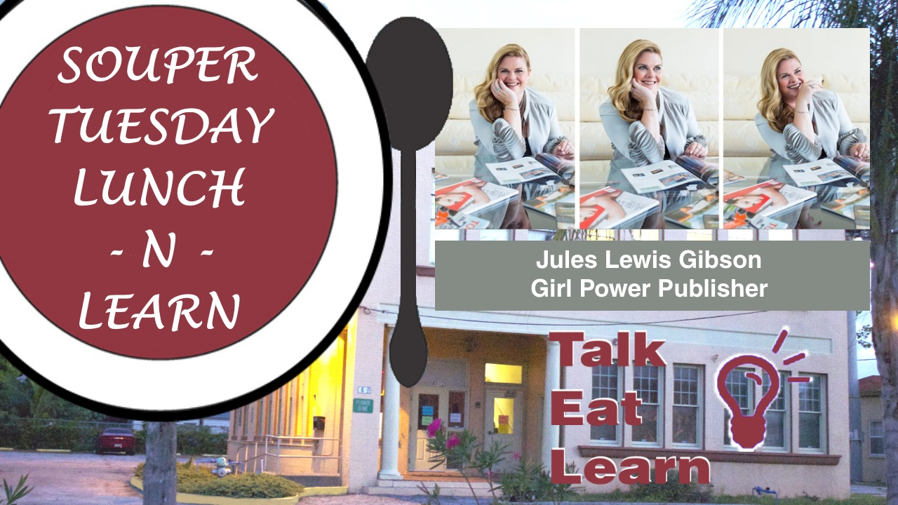 Jules Gibson, Girl Power Publisher - Souper Tuesday - Lunch-n-Learn at Station 2 Innovation