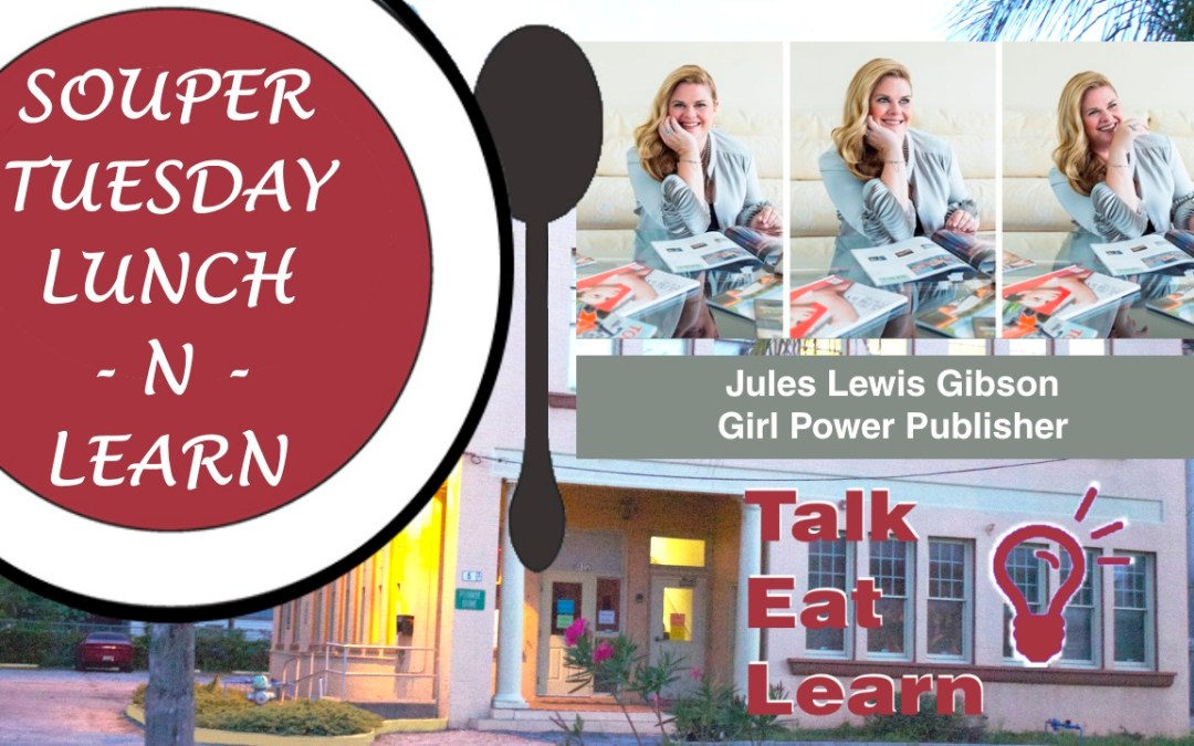 Souper Tuesday Lunch-n-Learn with Jules Gibson, Girl Power Publisher