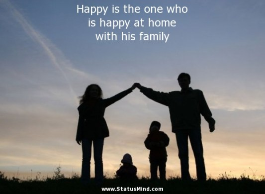 Family Quotes   StatusMind com     Happy is the one who is happy at home with his family   Family Quotes