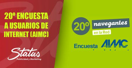 20ª ENCUESTA A USUARIOS DE INTERNET (AIMC)