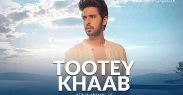 Tootey Khaab Armaan Malik
