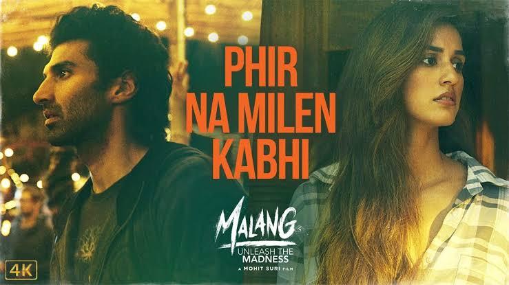 Phir Na Milen Kabhi Song Malang