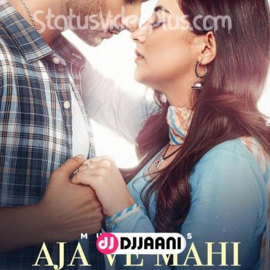 Aja Ve Mahi Song Musahib Download