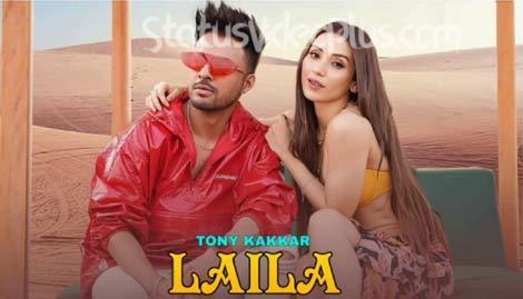 Laila Song Tony Kakkar