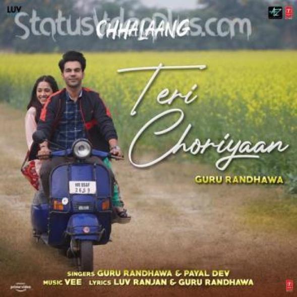 Teri Choriyaan Song Chhalaang Download