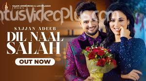 Dil Naal Salah Song Sajjan Adeeb Gurlej Akhtar Download Status Video
