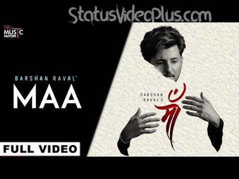 Maa Song Darshan Raval Download Whatsapp Status Video