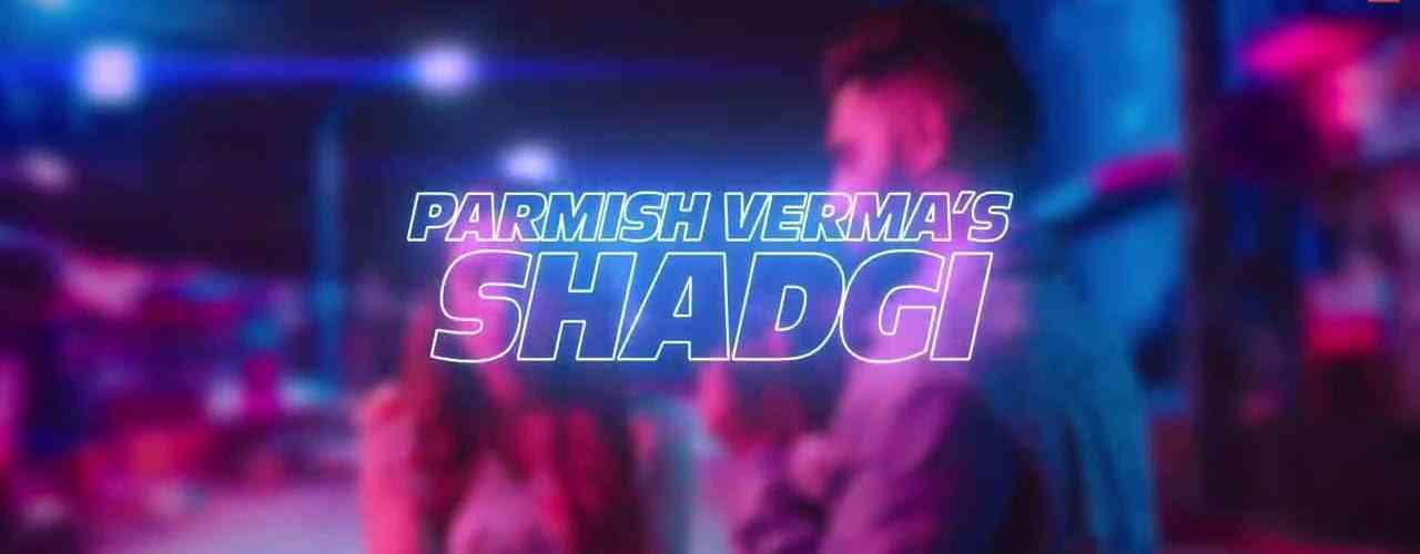 Shadgi Song Parmish Verma Download Whatsapp Status Video