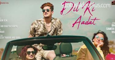 Dil Ki Aadat Song Stebin Ben download