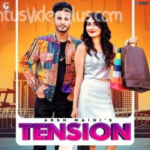 Tension Song Arsh Maini Ft. Afsana Khan Download