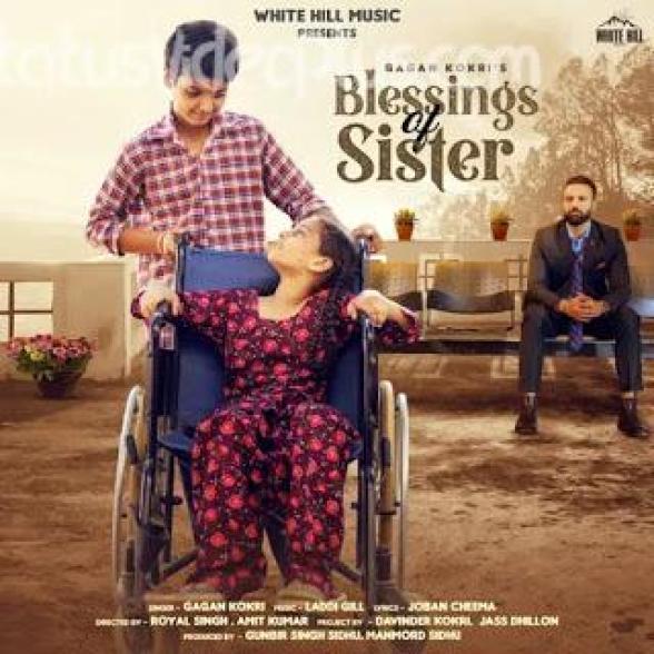 Blessings Of Sister Song Gagan Kokri Download