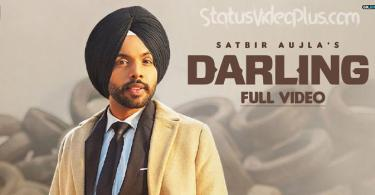 Darling Song Satbir Aujla Download Whatsapp Status Video