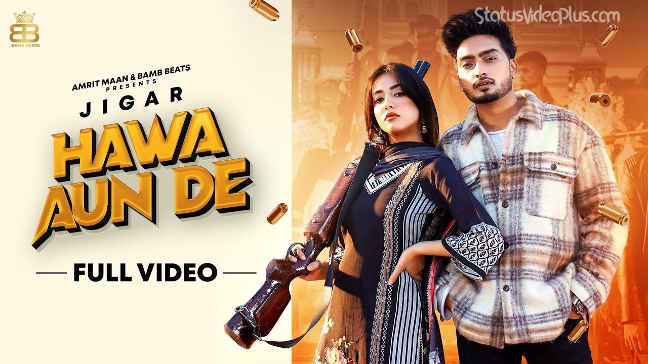 Hawa Aun De Song Jigar Gurlez Akhtar Download Status Video